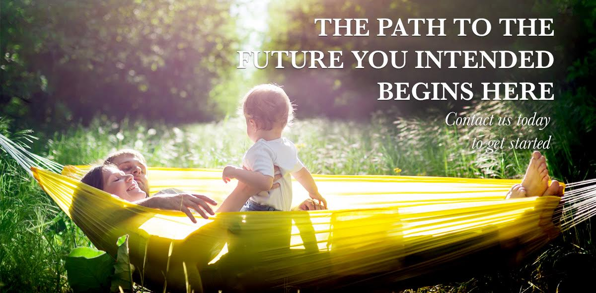 The Path to the Future You Intended Begins Here